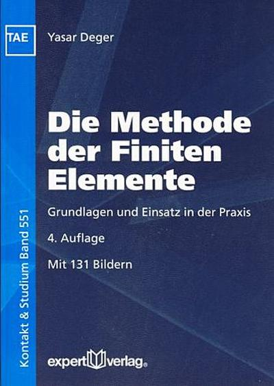 Die Methode der Finiten Elemente: Grundlagen und Einsatz in der Praxis