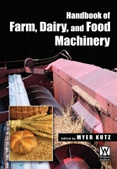 Handbook of Farm, Dairy, and Food Machinery