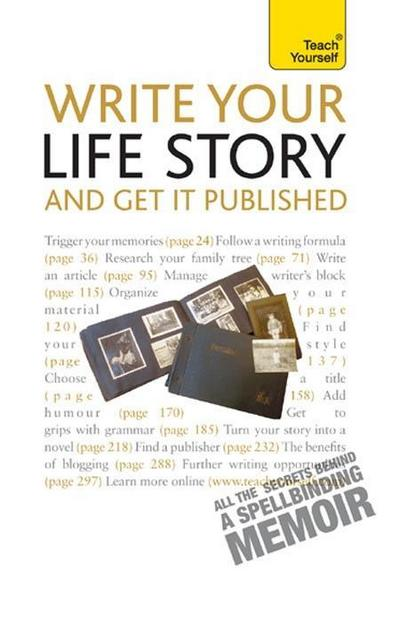 Write Your Life Story and Get it Published: Teach Yourself