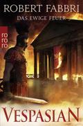 Vespasian: Das ewige Feuer