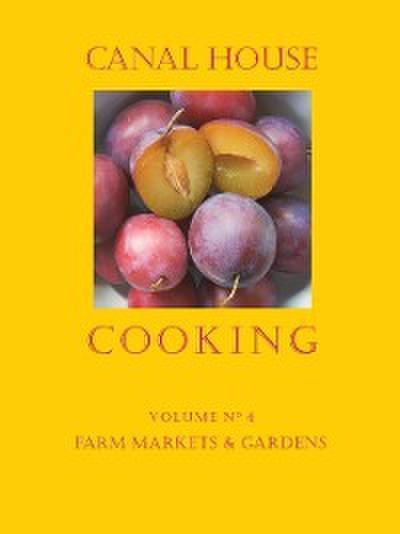 Canal House Cooking Volume N(deg) 4