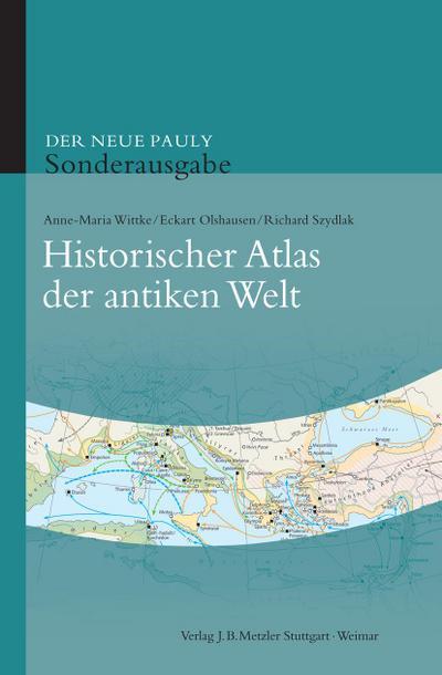 Der neue Pauly. Historischer Atlas der antiken Welt