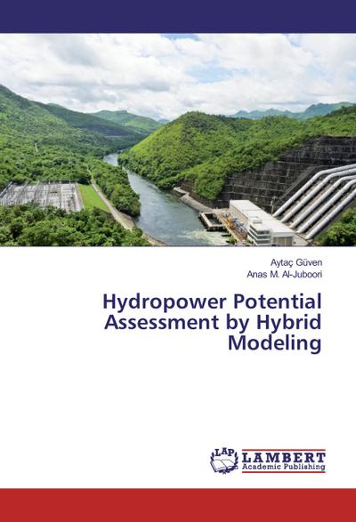 Hydropower Potential Assessment by Hybrid Modeling