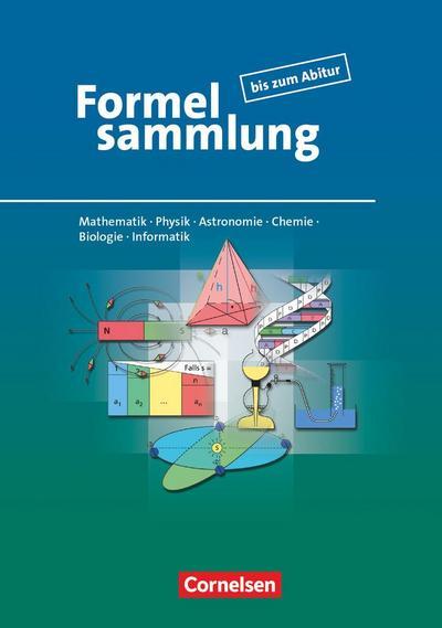 Formelsammlung bis zum Abitur. Allgemeine Ausgabe