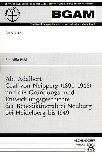Abt Adalbert Graf von Neipperg (1890 - 1948)