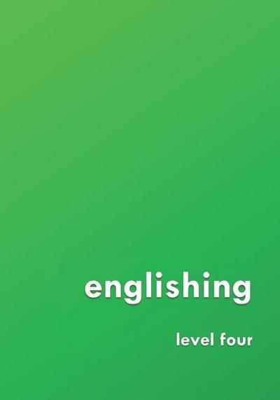 englishing: level four