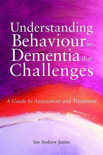 Understanding Behaviour in Dementia that Challenges