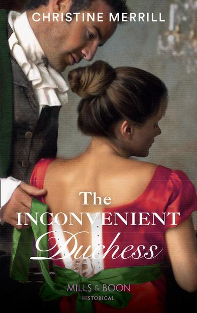 The Inconvenient Duchess (Mills & Boon Historical)