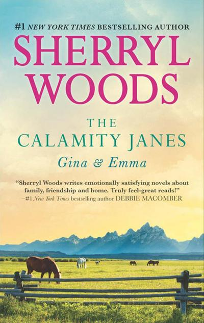 The Calamity Janes: Gina and Emma: To Catch a Thief (The Calamity Janes, Book 3) / The Calamity Janes (The Calamity Janes, Book 4)