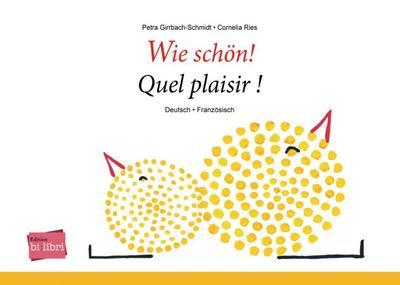 Wie schön!: Kinderbuch Deutsch-Französisch