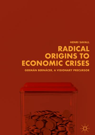 Radical Origins to Economic Crises