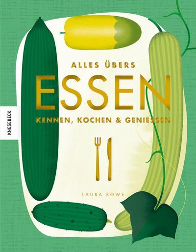 Alles übers Essen; Kennen, Kochen & Genießen ; Ill. v. Turner, Vicki; Deutsch