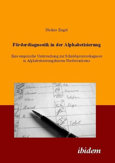 Förderdiagnostik in der Alphabetisierung: Eine empirische Untersuchung zur Schreibprozessdiagnose in Alphabetisierungskursen Niedersachsens