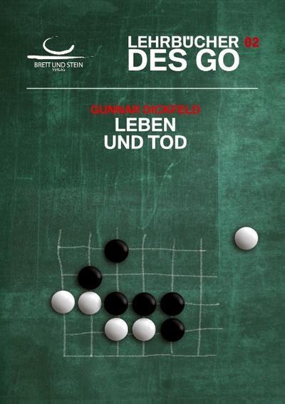 Leben und Tod: Lehrbücher des Go