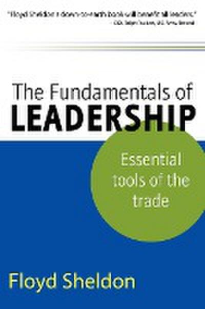 The Fundamentals of Leadership: Essential Tools of the Trade
