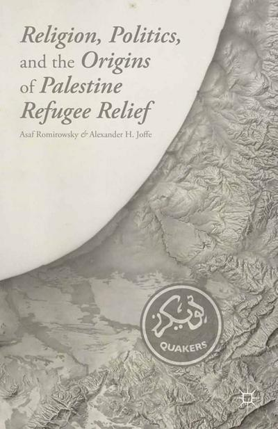 Religion, Politics, and the Origins of Palestine Refugee Relief