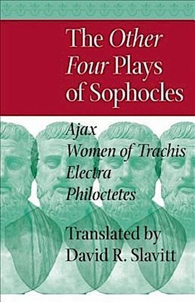 The Other Four Plays of Sophocles:
