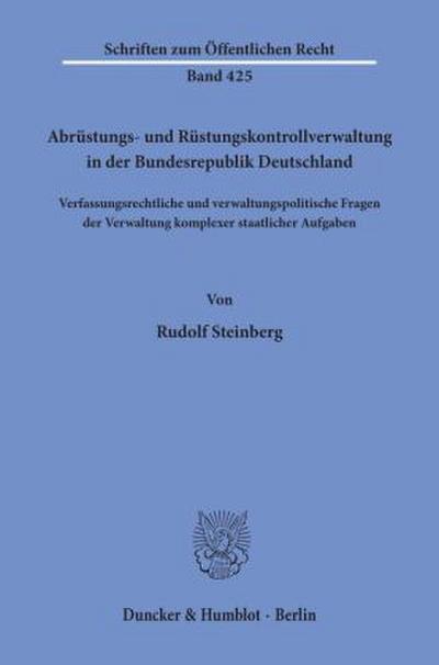 Abrüstungs- und Rüstungskontrollverwaltung in der Bundesrepublik Deutschland.