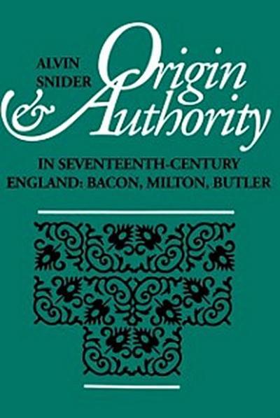 Origin and Authority in Seventeenth-Century England
