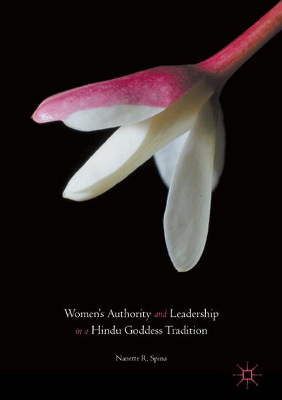 Women's Authority and Leadership in a Hindu Goddess Tradition