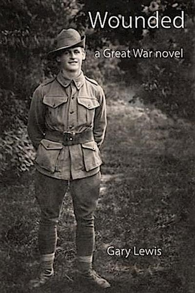 Wounded: A Great War Novel