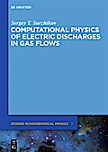 Computational Physics of Electric Discharges in Gas Flows