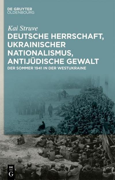 Deutsche Herrschaft, ukrainischer Nationalismus, antijüdische Gewalt