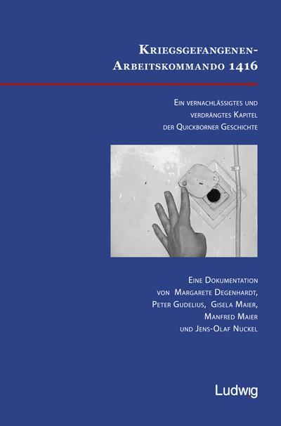 Kriegsgefangenen-Arbeitskommando 1416. Ein vernachlässigtes und verdrängtes Kapitel der Quickborner Geschichte