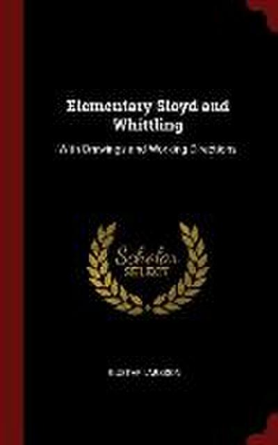 Elementary Sloyd and Whittling: With Drawings and Working Directions