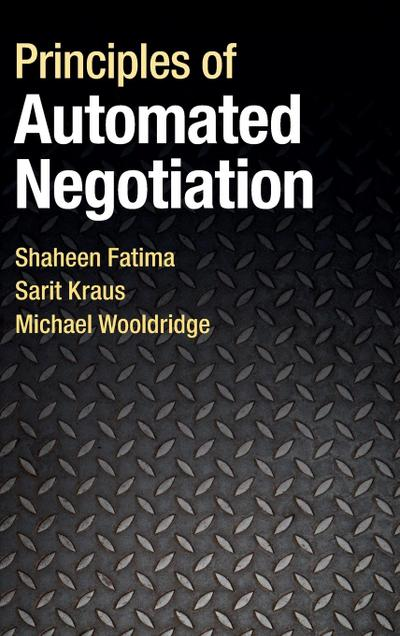 Principles of Automated Negotiation