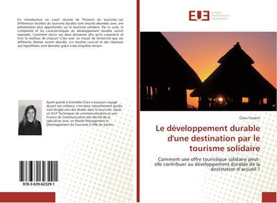 Le développement durable d'une destination par le tourisme solidaire