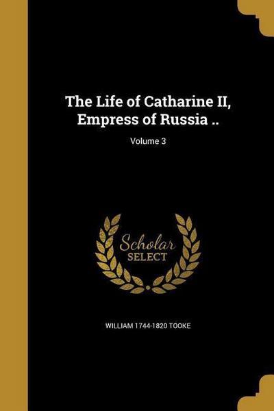 LIFE OF CATHARINE II EMPRESS O
