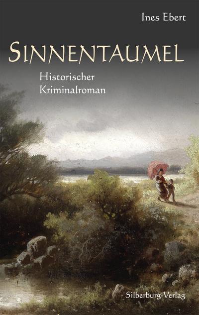 Sinnentaumel: Historischer Kriminalroman
