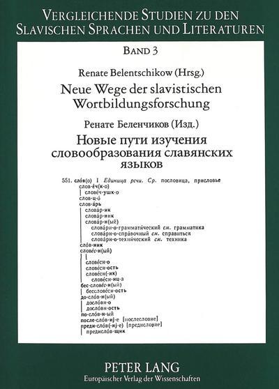 Neue Wege der slavistischen Wortbildungsforschung