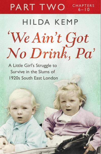 'We Ain't Got No Drink, Pa': Part 2