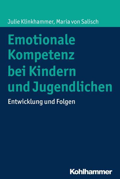 Emotionale Kompetenz bei Kindern und Jugendlichen: Entwicklung und Folgen