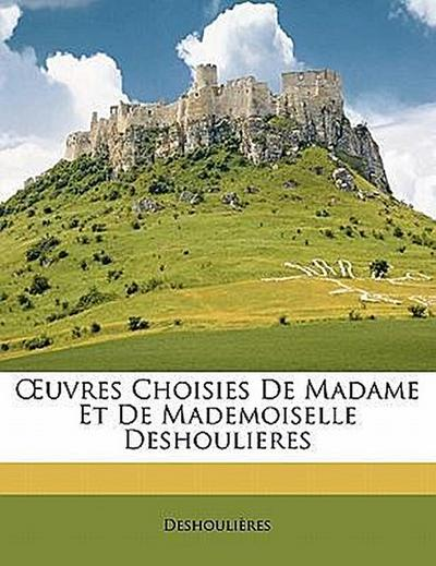 OEuvres Choisies De Madame Et De Mademoiselle Deshoulieres