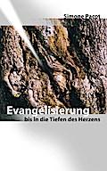 Evangelisierung bis in die Tiefen des Herzens