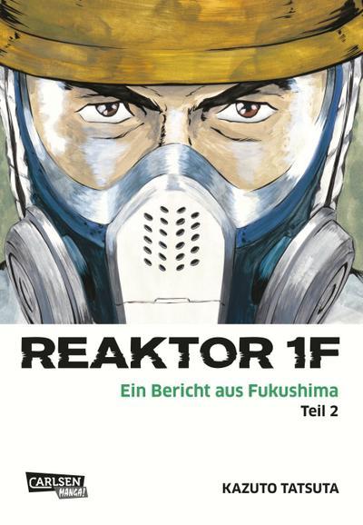 Reaktor 1F - Ein Bericht aus Fukushima, Band 2