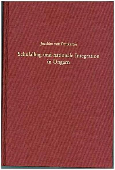 Schulalltag und nationale Integration in Ungarn