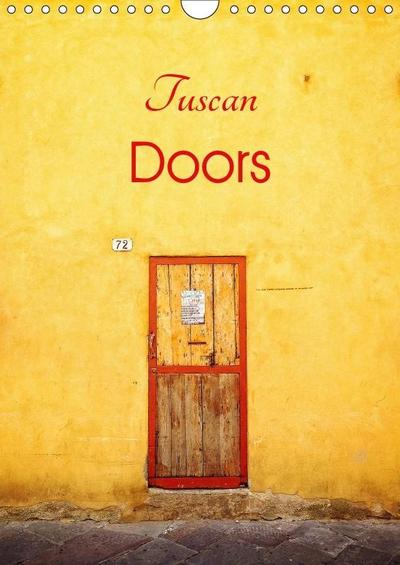 Tuscan Doors (Wall Calendar 2019 DIN A4 Portrait)
