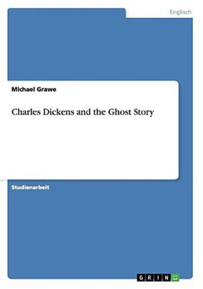 Charles Dickens and the Ghost Story