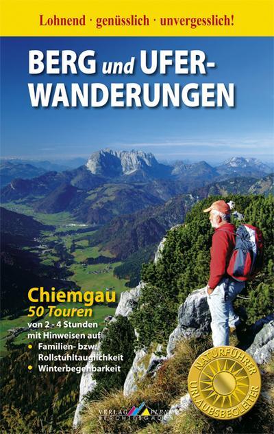 Berg- und Uferwanderungen Chiemgau - 50 Touren