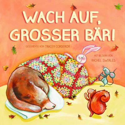 Wach auf, großer Bär! - Parragon - Gebundene Ausgabe, Deutsch, Tracey Corderoy, ,