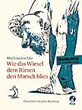 Wie das Wiesel dem Riesen den Marsch blies   ; Boje. ; Ill. v. Rassmus, Jens; Deutsch;  -