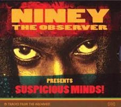 Niney The Observer Presents Suspicious Mind