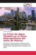 La Crisis de Agua Potable en la Zona Metropolitana del Valle de México