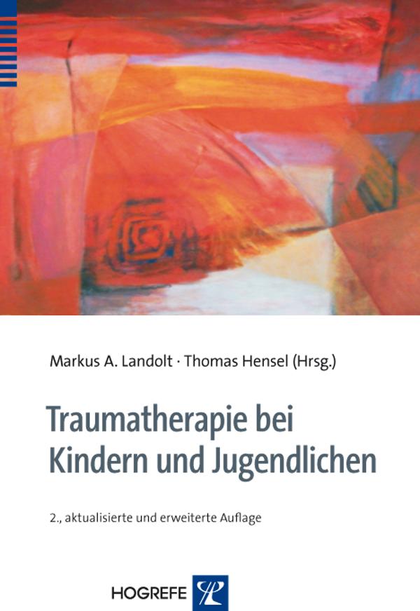Traumatherapie bei Kindern und Jugendlichen - Markus A. Land ... 9783801723323