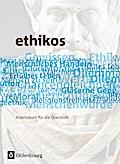 Ethikos 11./12. Schuljahr. Schülerbuch. Allgemeine Ausgabe