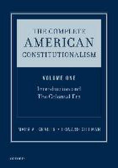 The Complete American Constitutionalism, Volume One